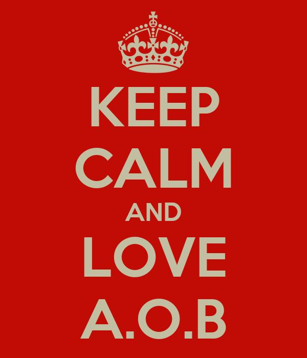 KEEP CALM AND LOVE A.O.B