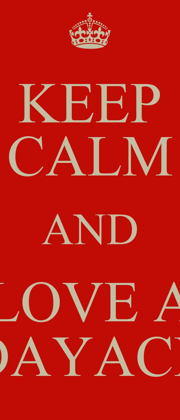 KEEP CALM AND LOVE A PADAYACHEE