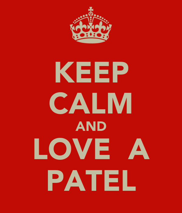 KEEP CALM AND LOVE  A PATEL