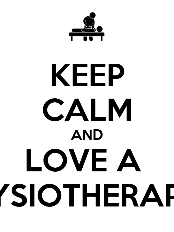KEEP CALM AND LOVE A  PHYSIOTHERAPIST