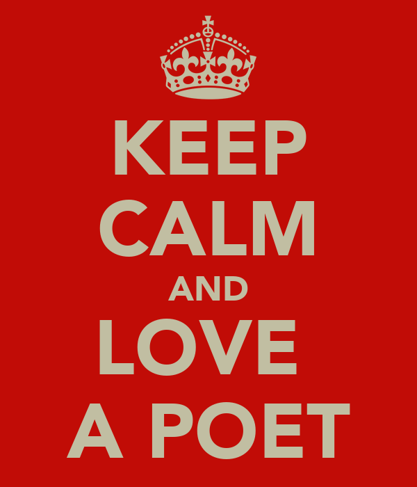 KEEP CALM AND LOVE  A POET