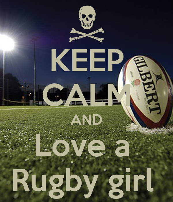 KEEP CALM AND Love a  Rugby girl