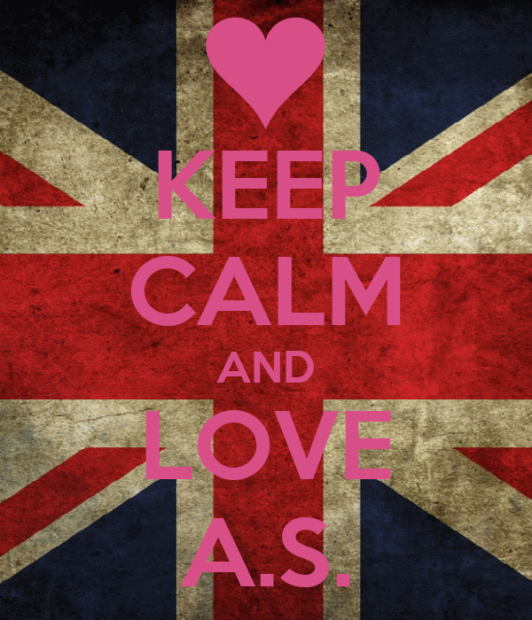 KEEP CALM AND LOVE A.S.