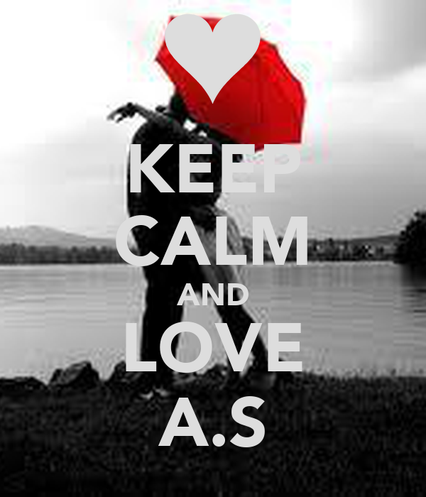 KEEP CALM AND LOVE A.S