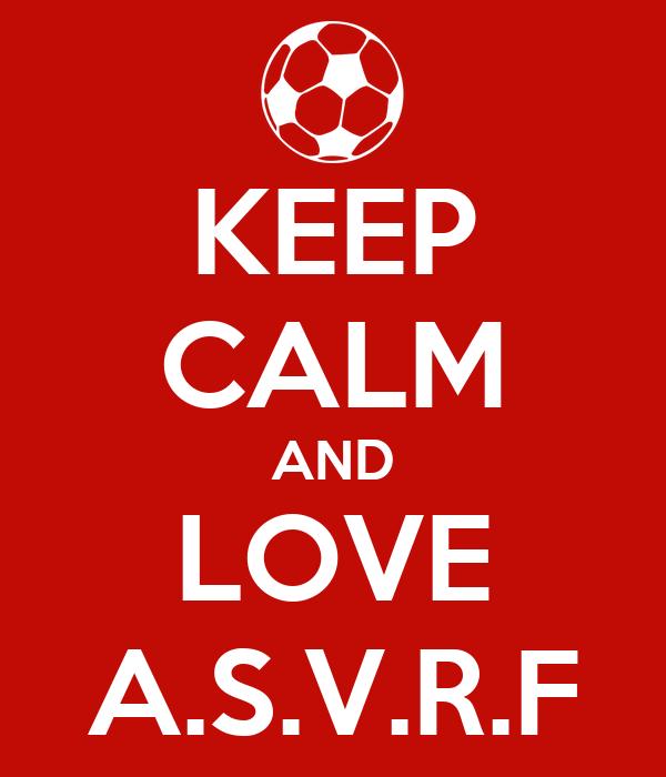 KEEP CALM AND LOVE A.S.V.R.F