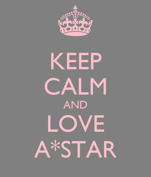 KEEP CALM AND LOVE A*STAR
