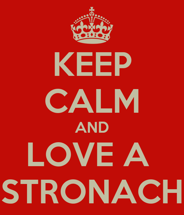 KEEP CALM AND LOVE A  STRONACH