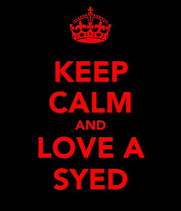 KEEP CALM AND LOVE A SYED