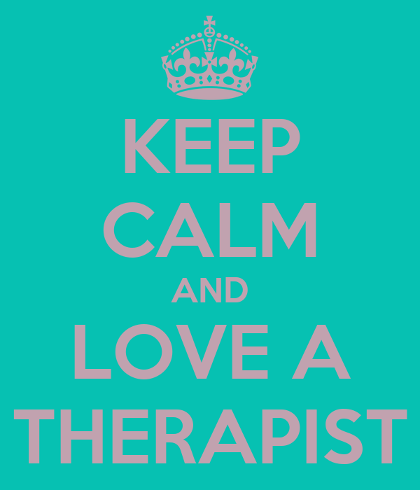 KEEP CALM AND LOVE A THERAPIST