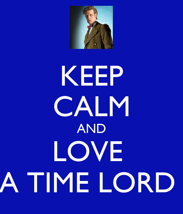 KEEP CALM AND LOVE  A TIME LORD
