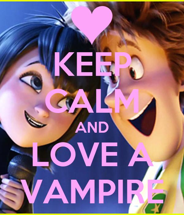 KEEP CALM AND LOVE A VAMPIRE