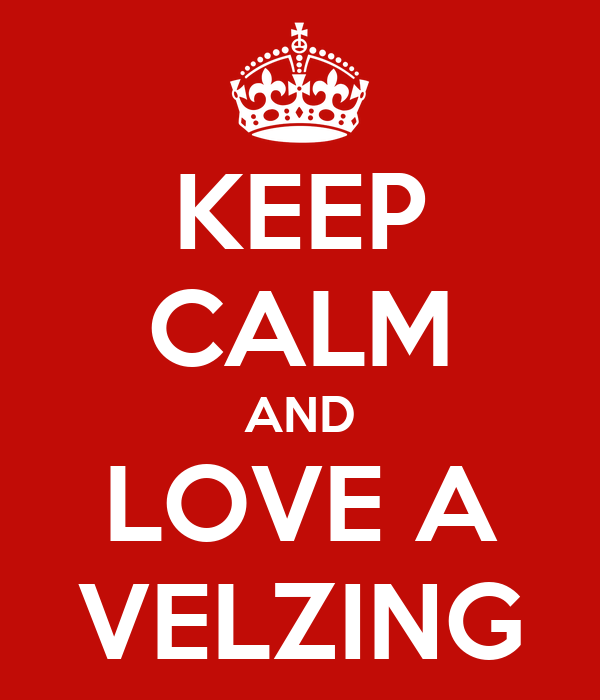 KEEP CALM AND LOVE A VELZING