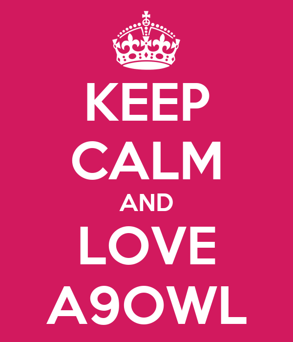 KEEP CALM AND LOVE A9OWL