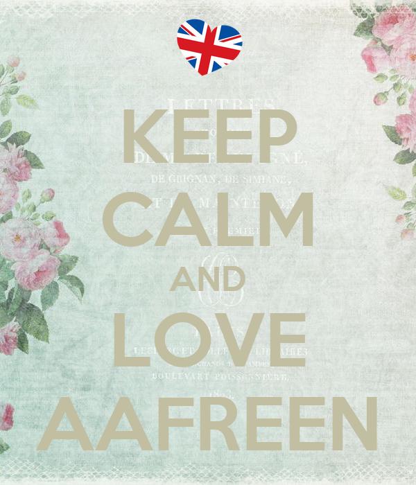 KEEP CALM AND LOVE AAFREEN