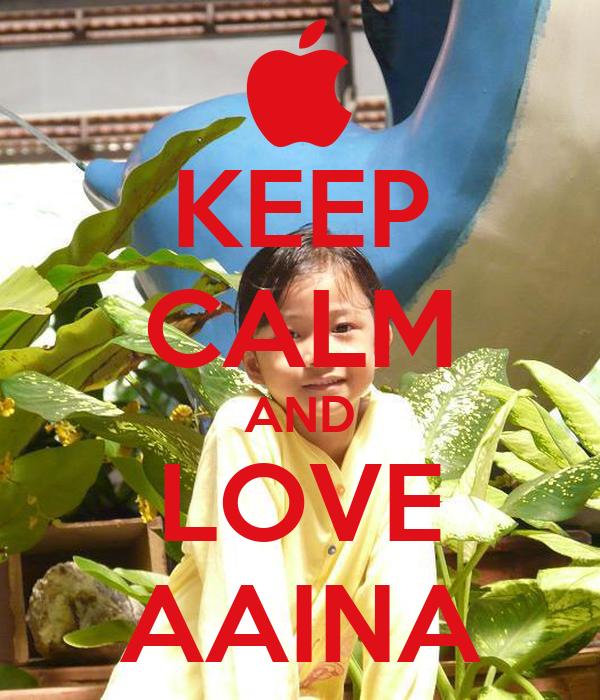 KEEP CALM AND LOVE AAINA