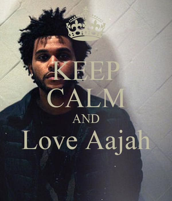KEEP CALM AND Love Aajah