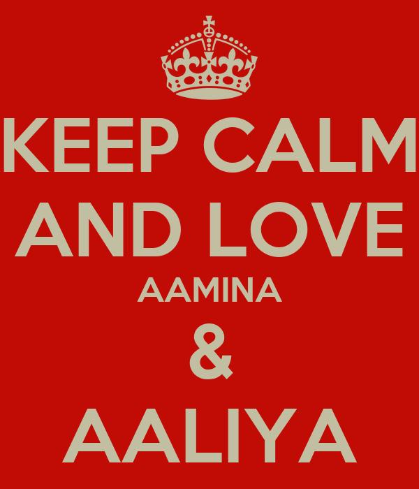 KEEP CALM AND LOVE AAMINA & AALIYA