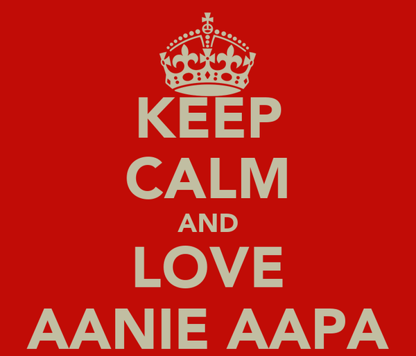KEEP CALM AND LOVE AANIE AAPA