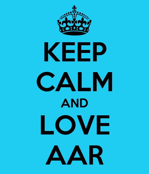 KEEP CALM AND LOVE AAR