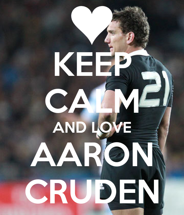 KEEP CALM AND LOVE AARON CRUDEN