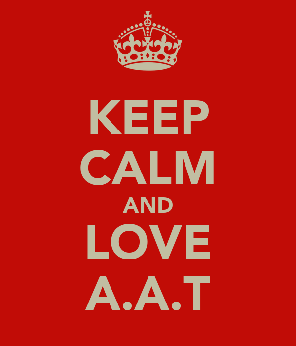 KEEP CALM AND LOVE A.A.T