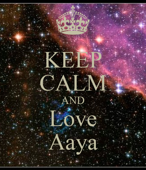 KEEP CALM AND Love Aaya