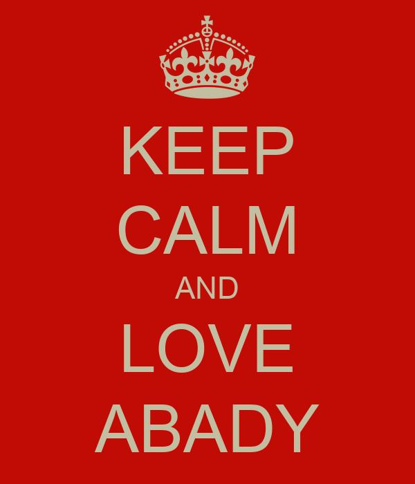 KEEP CALM AND LOVE ABADY