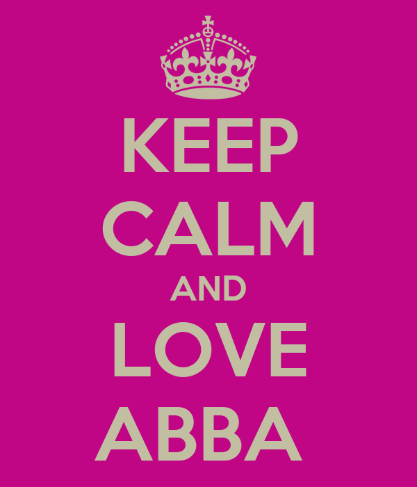 KEEP CALM AND LOVE ABBA