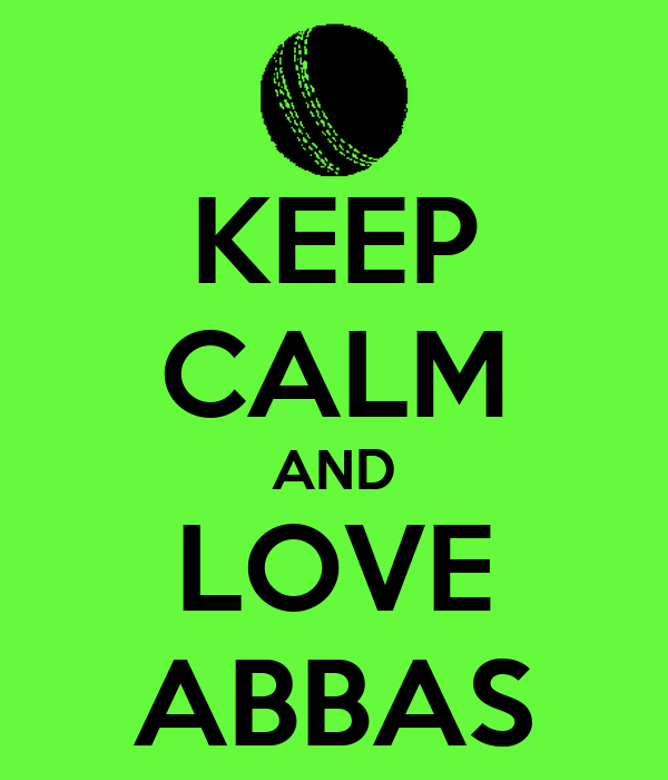 KEEP CALM AND LOVE ABBAS