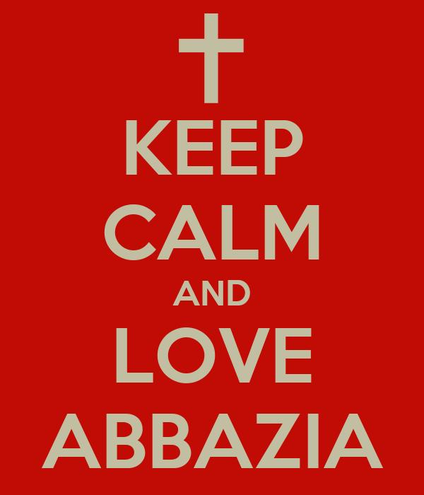 KEEP CALM AND LOVE ABBAZIA