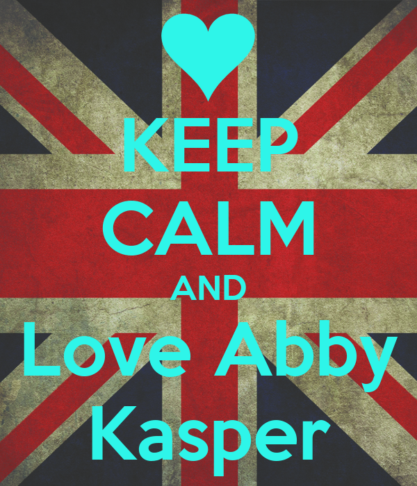 KEEP CALM AND Love Abby Kasper