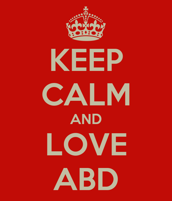 KEEP CALM AND LOVE ABD