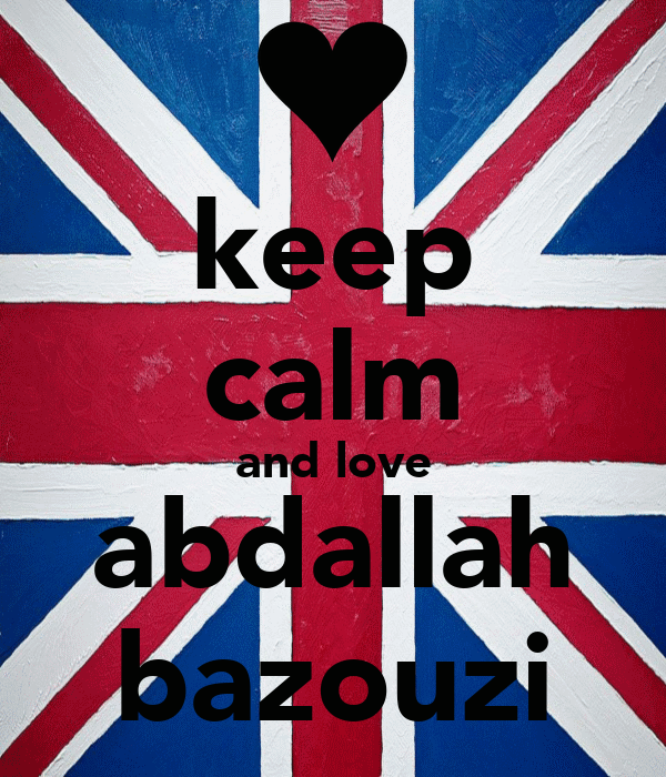 keep calm and love abdallah bazouzi