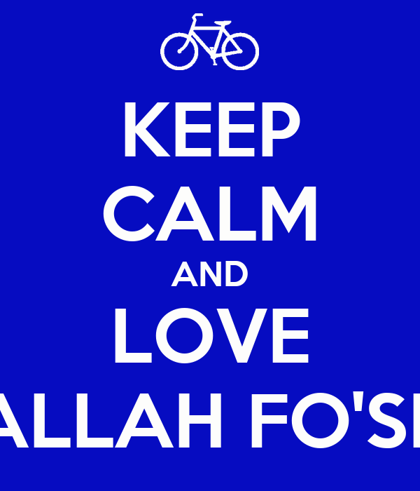 KEEP CALM AND LOVE ABDALLAH FO'SIZZLE