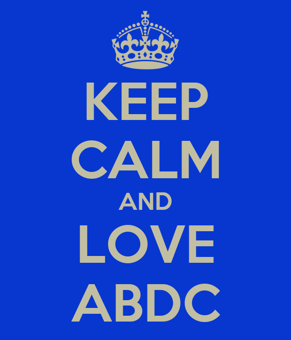 KEEP CALM AND LOVE ABDC