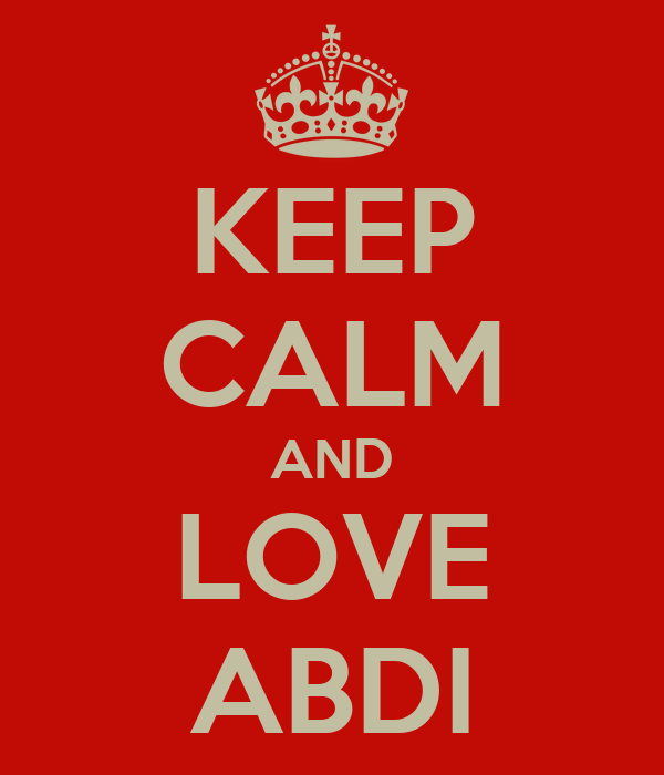KEEP CALM AND LOVE ABDI