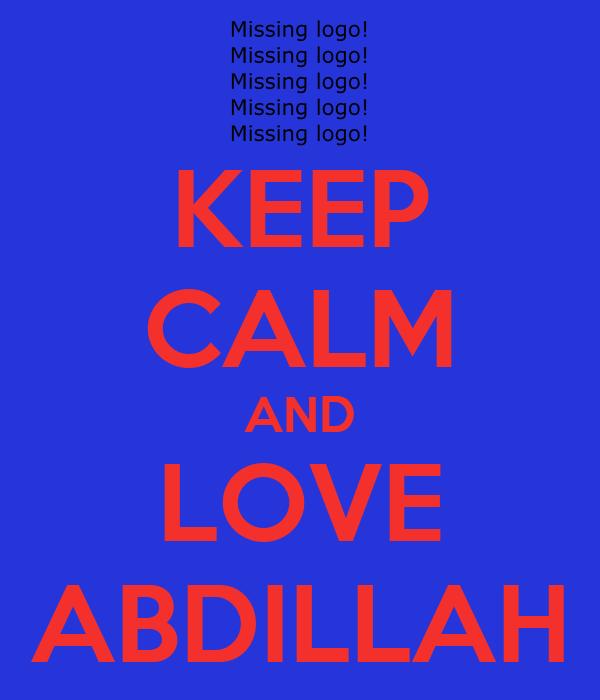 KEEP CALM AND LOVE ABDILLAH