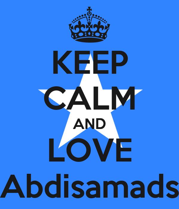 KEEP CALM AND LOVE Abdisamads