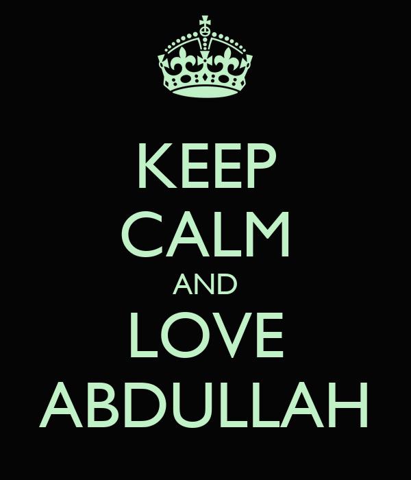 KEEP CALM AND LOVE ABDULLAH