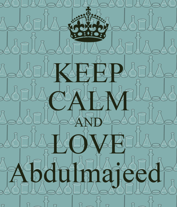 KEEP CALM AND LOVE Abdulmajeed