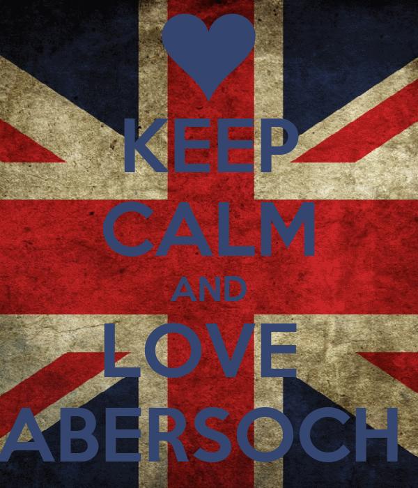 KEEP CALM AND LOVE  ABERSOCH