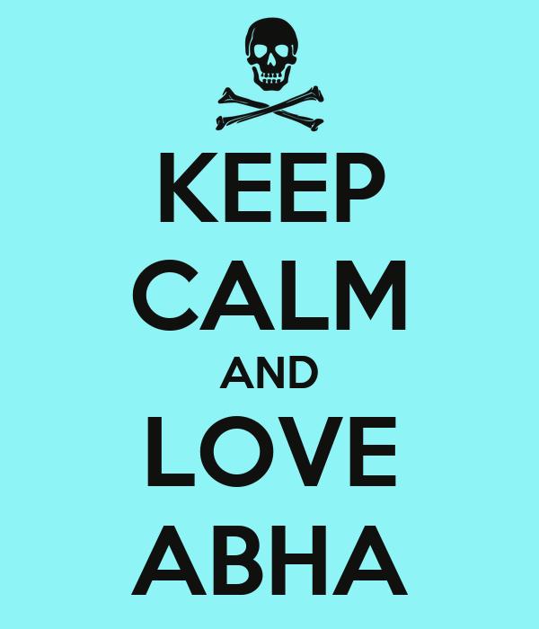 KEEP CALM AND LOVE ABHA