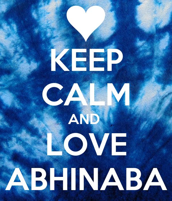 KEEP CALM AND  LOVE ABHINABA