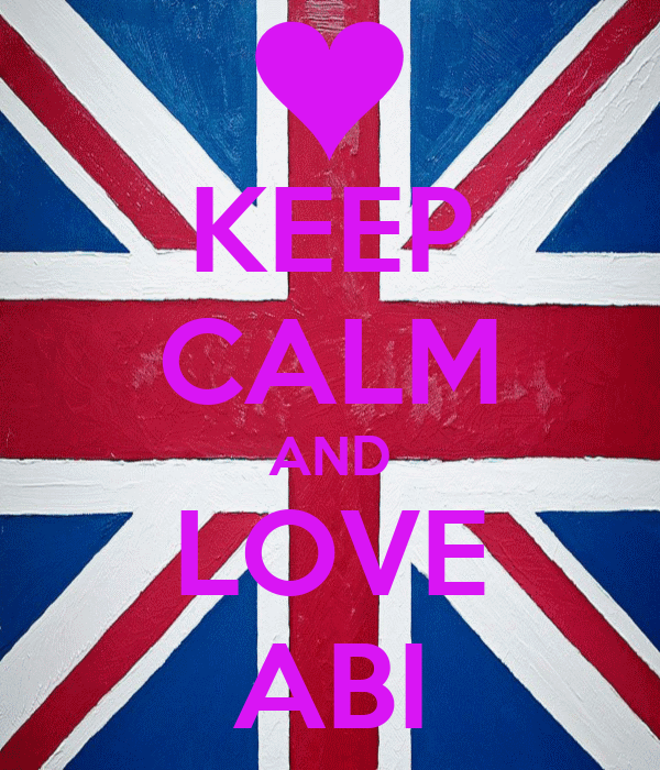 KEEP CALM AND LOVE ABI
