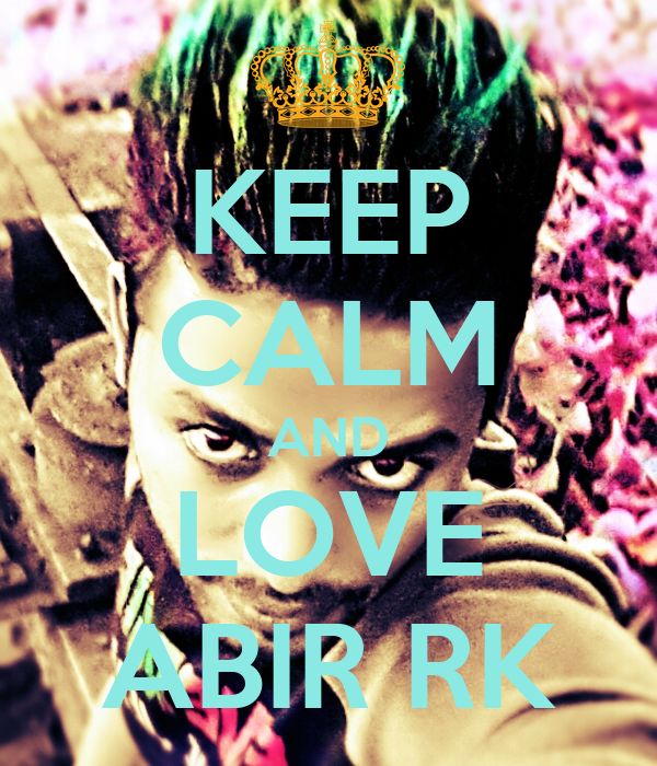 KEEP CALM AND LOVE ABIR RK