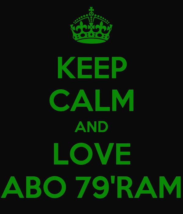 KEEP CALM AND LOVE ABO 79'RAM