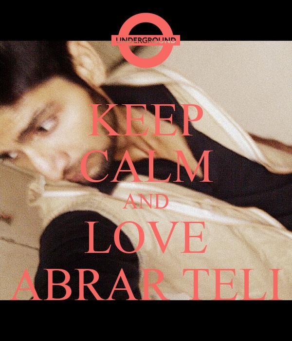 KEEP CALM AND LOVE ABRAR TELI