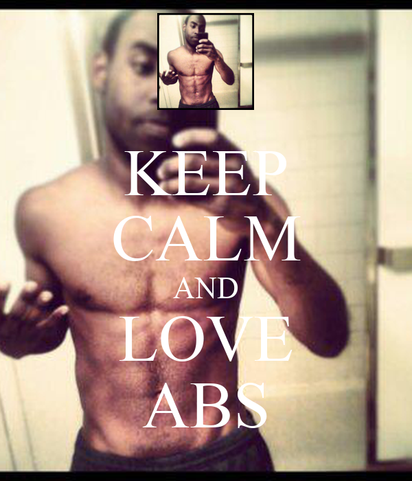 KEEP CALM AND LOVE ABS