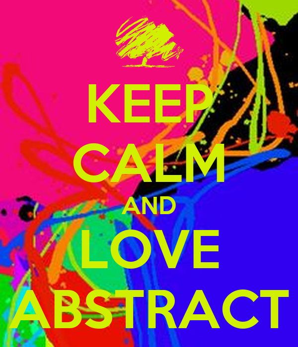 KEEP CALM AND LOVE ABSTRACT