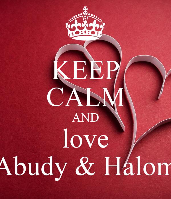 KEEP CALM AND love Abudy & Halom